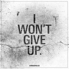 """""""I won't give up."""" This quote is for all of us with goals. For all of us that are working hard in the gym, every day to improve ourselves and become better. We will NOT give up. - Like and save this if you will never give up!   #nevergiveup #workhard #gymquotes"""