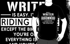 Being A Writer Is Easy It's Like Riding A Bike by hottee