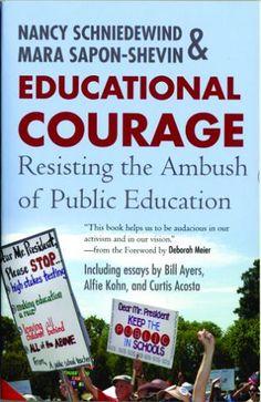 Book - Educational Courage: Resisting the Ambush of Public Education