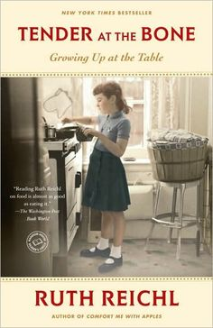 Tender at the Bone by Ruth Reichl. A memoir of childhood and growing up and cooking along the way.