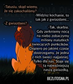 -Tatusiu skąd wiemy że się zakochaliśmy? Cute Quotes, Best Quotes, Sad Texts, Important Quotes, Daily Quotes, Beautiful Words, True Stories, Life Lessons, Wise Words