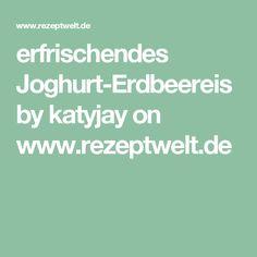 erfrischendes Joghurt-Erdbeereis by katyjay on www.rezeptwelt.de