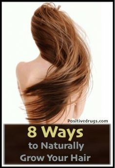 8 Ways to Naturally Grow Your Hair