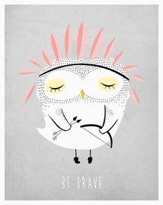 Owl print - be brave