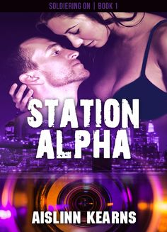 Station Alpha: (Soldiering On #1) by Aislinn Kearns. Wounded hero military romantic suspense. $0.99 http://www.ebooksoda.com/ebook-deals/station-alpha-soldiering-on-1-by-aislinn-kearns