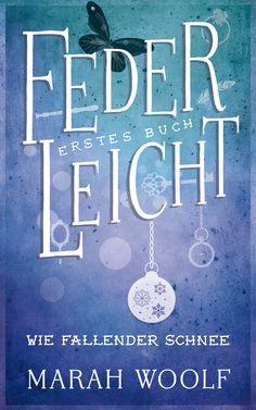 """""""FederLeicht. Wie fallender Schnee"""" von Marah Woolf  ....... Band zwei ich komme ...."""