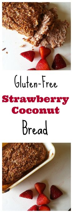#glutenfree Strawberry Coconut bread is a tasty and #healthy
