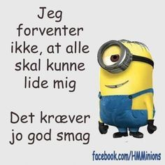 Det kræver god smag Sweet Quotes, Mom Quotes, True Quotes, Funny Quotes, Cool Words, Wise Words, Motto, Minion Jokes, Cute Messages