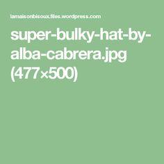 super-bulky-hat-by-alba-cabrera.jpg (477×500)