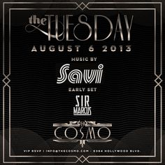The Tuesday w/ DJ Savi, Sir Marcus @ The Cosmo ~on~ August 6 Orange County, Cosmos, Tuesday, Dj, Space, Outer Space