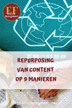 Repurposing van content op 9 manieren | EF Office Management Virtual Assistant, Repurposed, Office Management, Infographic, Van, Personal Care, Content, Marketing, Infographics