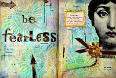 Be Fearless Art Journal page by Renee. In the background she used Sacred Hearts Stencils from http://artistcellar.com/collections/artistcellar-stencils