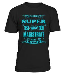 # Top Shirt super cool magistrate front .  shirt super cool magistrate-front Original Design. Tshirt super cool magistrate-front is back . HOW TO ORDER:1. Select the style and color you want: 2. Click Reserve it now3. Select size and quantity4. Enter shipping and billing information5. Done! Simple as that!SEE OUR OTHERS super cool magistrate-front HERETIPS: Buy 2 or more to save shipping cost!This is printable if you purchase only one piece. so dont worry, you will get yours.