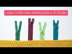 Cómo unir una cremallera a ganchillo | How to sew a zipper - YouTube
