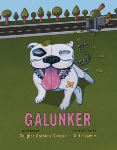 Galunker is a children's book about a lovable pit bull. **Come in! we won't bite!**