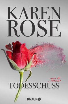 Todesschuss: Thriller: Amazon.de: Karen Rose, Kerstin Winter: Bücher