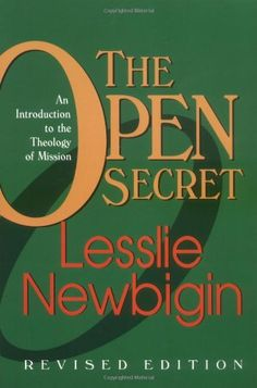 Bestseller Books Online The Open Secret: An Introduction to the Theology of Mission Lesslie Newbigin $12.24  - http://www.ebooknetworking.net/books_detail-0802808298.html