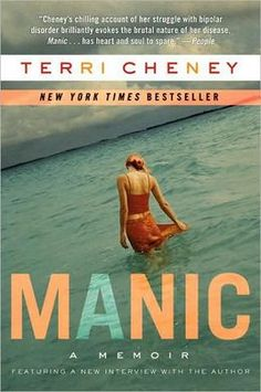 Manic: A Memoir  If you know someone with Bipolar Disorder, but don't understand it, reading Manic can help you get a better idea of what the individual is going through. This is only one person's story and everyone's is different but there will be some similarities.