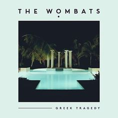 The Wombats: Greek Tragedy - Music Streaming - Listen on Deezer Music Collage, Music Artwork, Music Lyrics, Music Quotes, The Wombats, Greek Tragedy, The Kooks, Oliver Nelson, Music Album Covers