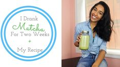 I  Drank Matcha For Two Weeks + My Recipe