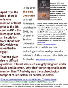 """""""Chosen People"""" Idolatry - The Hiding gods:   Apart from the Bible, there is only one mention of Israel prior to the 9th century BC – the Merneptah Stele, an inscription from about 1205 BC, which was unearthed in Egypt.- Israel Finkelstein – The Bible Unearthed.   > > > """"At that season Jesus answered and said, I thank thee, O Father, Lord of heaven and earth, that thou didst hide these things from the wise and understanding, and didst reveal them unto babes:"""" Matthew 11:25 . > > >  Click…"""