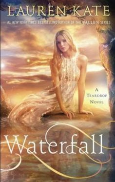 Waterfall by Lauren Kate ~ Coming October 2014 http://scribblesscriptsandsuch.blogspot.com/2014/02/cover-candy-edition-16.html