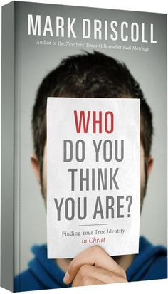 Who Do You Think You Are? | Pastor Mark Driscoll -  #1 on my Christmas wishlist