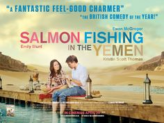 Salmon Fishing in the Yemen - DEFINITELY A MUST SEE CHICK FLICK!