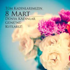 8 Mart Dünya Kadınlar Günü'nüz Kutlu Olsun!