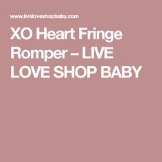 XO Heart Fringe Romper – LIVE LOVE SHOP BABY