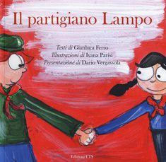 Il partigiano lampo. Ediz. a colori - Gianluca Ferro - Libro - ETS - | IBS