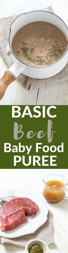 This basic beef baby food puree is a great puree to add to your baby's favorite puree to boost their daily intake of protein and iron.