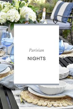 Parisian Nights. Blue and White Tablescape. Spring Tablescapes. Tablescape Ideas. Outdoor Dinner. Outdoor Dinner Ideas. Blue and White Table. Bread Basket.