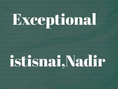 Exceptional istisnai Nadir