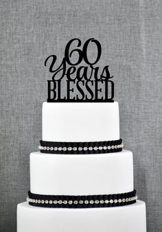 New to ChicagoFactory on Etsy: 60 Years Blessed Cake Topper Classy 60th Birthday Cake Topper 60th Anniversary Cake Topper- (S260) (15.00 USD)