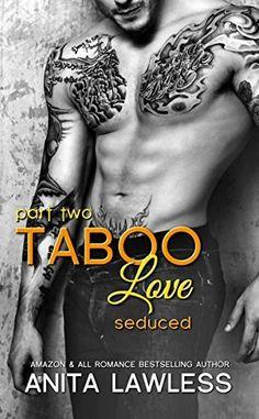 Taboo Love Part 2: Seduced by Anita Lawless, http://www.amazon.com/dp/B00QQNJZ1K/ref=cm_sw_r_pi_dp_stJQub0PGYEM9