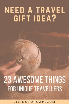 Need A Travel Gift Idea Here Are 23 For Unique Travellers