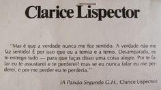 Sim, eu amo o jeito mulher menina da Clarice e o modo como só ela decifra um sentimento.