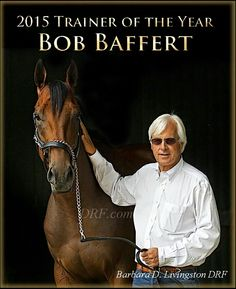 Bob Baffert, Eclipse Champion Trainer of 2015.  Trainer of Triple Crown champion, Breeders' Cup Classic winner and Horse of the Year, American Pharoah.