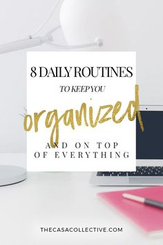 Here are 8 daily routines you can easily add to your day, starting today. They will help you stay organized, are easy to implement and won't cost a dime! | TheCasaCollective.com | #organizingtips #dailyroutines #organizing