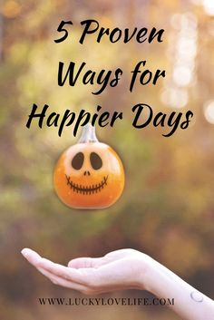 Happier Days, Happiness, Optimism, Positivity, Ways to increase your happiness and have better days.