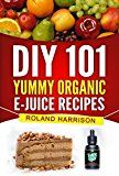 Free Kindle Book - DIY 101 Yummy Organic e-Juice Recipes: 101 Delicious e Liquid, e Juice & Vape Juice Recipes You Can Make Today Check more at http://www.free-kindle-books-4u.com/health-fitness-dietingfree-diy-101-yummy-organic-e-juice-recipes-101-delicious-e-liquid-e-juice-vape-juice-recipes-you-can-make-today/