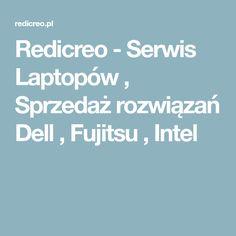 Redicreo - Serwis Laptopów , Sprzedaż rozwiązań Dell , Fujitsu , Intel