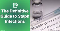 Check out this definitive guide to staph infections as well as its causes, and learn the various prevention methods to stop it from spreading.