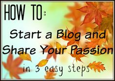 How to start a blog and share your passion in 3 easy steps