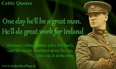Michael Collins was one of Ireland's greatest revolutionary leaders and remains one of the country's most revered iconic figures. He became devoted to Irish nationalism while still a boy on the family's farm in Co … Anglo Irish Treaty, Irish Nationalism, Irish Independence, Great Quotes, Inspirational Quotes, Michael Collins, Irish American, Real Hero, Dublin Ireland