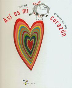 Así es mi corazón de Jo Witek Más Glen Doman, Reading Activities, Activities For Kids, Heart Illustration, Montessori Baby, Art Therapy, Storytelling, Childrens Books, Spanish
