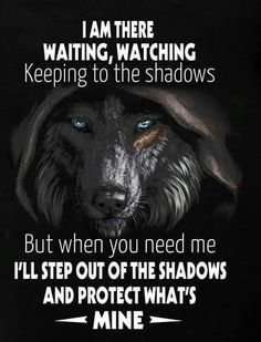 Wolf Quotes - I am there waiting, watching keeping to the shadows. - Wolf Quotes – I am there waiting, watching keeping to the shadows. Wisdom Quotes, True Quotes, Great Quotes, Motivational Quotes, Inspirational Quotes, Man Quotes, Strong Quotes, Funny Quotes, Be Wolf