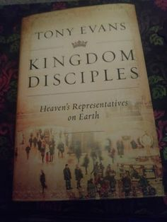 Christian graces gods blueprint for the development of complete book review kingdom disciples heavens representatives on earth by tony evans malvernweather Images