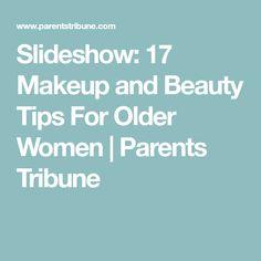 Slideshow: 17 Makeup and Beauty Tips For Older Women | Parents Tribune